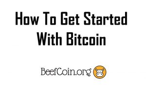 How To Get Started With Bitcoin
